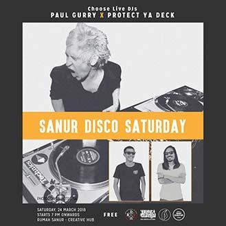 SANUR DISCO SATURDAY with Paul Gurry X Protect Ya Deck
