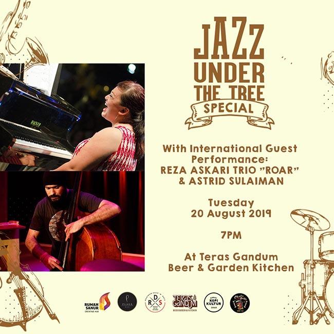 "Jazz Under The Tree with Reza Askari Trio ""ROAR"" & Astrid Sulaiman"